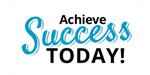 Achieve Success Today